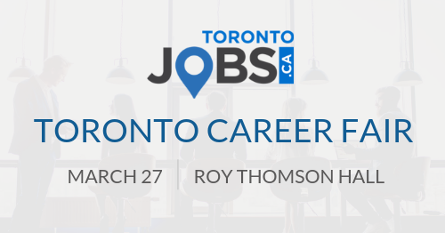 Toronto Career Fair: March 27th